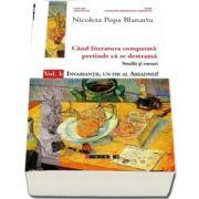 Cand literatura comparata pretinde ca se destrama. Volumul I: Invariantii, un fir al Ariadnei? de Nicoleta Popa Blanariu