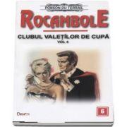 Clubul valetilor de cupa volumul 4. Rocambole 6 - Ponson du Terrail