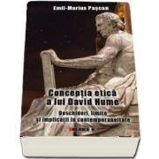 Conceptia etica a lui David Hume. Deschideri, limite si implicatii in contemporaneitate de Emil Marius Pascan