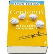 Creierul si inteligenta emotionala. Noi perspective de Daniel Goleman - Editia a II-a
