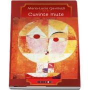 Cuvinte mute de Maria Lucia Gavriluta