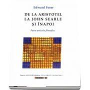 De la Aristotel la John Searle si inapoi de Edward Feser