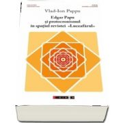 Edgar Papu si protocronismul in spatiul revistei -Luceafarul- de Vlad-Ion Pappu