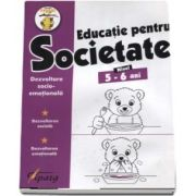Educatie pentru Societate, nivel 5-6 ani. Dezvoltare socio-emotionala. Dezvoltare sociala. Dezvoltare emotionala (Colectia Stupul) de Nicoleta Samarescu