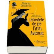 Lebedele de pe Fifth Avenue de Melanie Benjamin