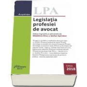 Legislatia profesiei de avocat - Editie ingrijita si adnotata de Madalina Dinu si Stefan Spiridon - Editia 2018