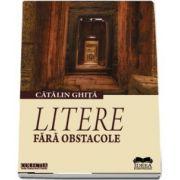 Litere fara obstacole de Catalin Ghita