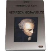 Metafizica moravurilor de Immanuel Kant - Editia a III-a revizuitasi adaugita