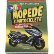 Marius Stanculescu, Mopede si Motociclete 2018 - Teorie si Intrebari, explicate pentru categoriile A, A1, A2 si AM