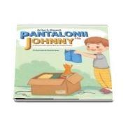 Arthur S. Maxwell - Pantalonii lui Johnny si alte povestiri spuse chiar de unchiul Arthur - Cu ilustratii de Daniela Sosa
