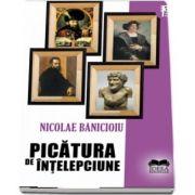 Picatura de intelepciune de Nicolae Banicioiu