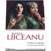 Aurora Liiceanu, Putere si sange. O aventura indiana