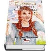 Anne de la Green Gables, volumul I de Lucy Maud Montgomery (cartea copiilor isteti)