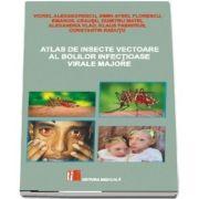 Atlas de insecte vectoare al bolilor infectioase virale majore de Viorel Alexandrescu