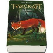 Inbali Iserles, Batranii - Foxcraft cartea a II-a (Vulpile isi reiau in forta aventurile fantastice)