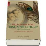 Biruinta unei iubiri. Dinu si Nelli Pillat, pagini de corespondenta (Editia a II-a) - Cuvant inainte de H. R. Patapievici