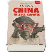 China in zece cuvinte de Yu Hua - Traducere si note de Mugur Zlotea