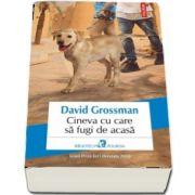 Cineva cu care sa fugi de acasa de David Grossman (Traducere din limba ebraica de Ioana Petridean)
