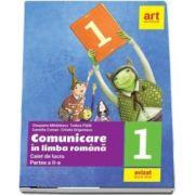 Comunicare in Limba Romana clasa I. Caiet de lucru, Partea a II-a de Cleopatra Mihailescu si Tudora Pitila (Avizat M. E. N 2018)
