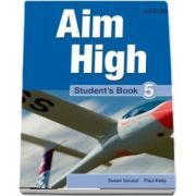 Curs de limba engleza Aim High 5 Students Book - Susan Iannuzzi