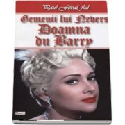 Doamna Du Barry. Gemenii lui Nevers 2-2 de Paul Feval fiul