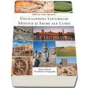 Enciclopedia locurilor mistice si sacre ale lumii de John Spencer si Anne Spencer