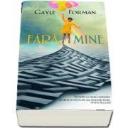 Fara mine de Gayle Forman
