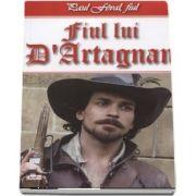Fiul lui D Artagnan - 1-2 de Paul fiul Feval