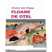 Floare de otel de Victor Ion Popa