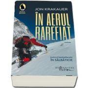 In aerul rarefiat de Jon Krakauer (Editia a II-a) - Traducere de Ioana Vilcu