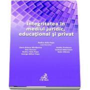 Integritatea in mediul juridic, educational si privat de Oana Banateanu