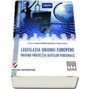 Legislatia Uniunii Europene privind protectia datelor personale de Daniel Mihail Sandru