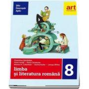 Limba si literatura romana pentru clasa a VIII-a semestrul al II-a. Metoda STIU-DESCOPAR-APLIC de Florentina Samihaian - Editia 2018
