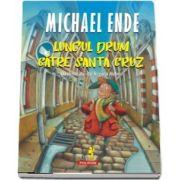 Michael Ende - Lungul drum catre Santa Cruz