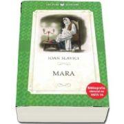 Mara. Ioan Slavici - Colectia, Bibliografia elevului de nota 10