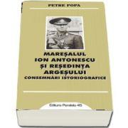 Maresalul Ion Antonescu si resedinta Argesului. Consemnari istoriografice de Petre Popa
