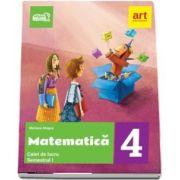 Matematica. Caiet de lucru pentru Clasa a IV-a - Semestrul al II-lea de Mariana Mogos - Avizat M. E. N. 2018
