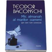 Mic almanah al marilor oameni (pe care i-am cunoscut) de Teodor Baconschi