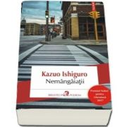 Nemangaiatii de Kazuo Ishiguro (Traducere din limba engleza de Anca Boldor)