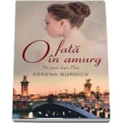O fata in amurg. Un roman despre Paris de Serena Burdick