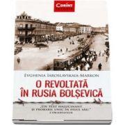 O revoltata in Rusia bolsevica - Evghenia Iaroslavskaia-Markon