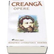 Opere - Ion Creanga (Maestrii literaturii romane)