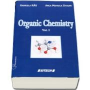 Gabriela Rau - Organic Chemistry. Course for the second year students (Volume I)
