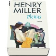 Plexus de Henry Miller (Editia 2018) - Traducere din limba engleza de Antoaneta Ralian