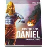 Profetiile din Daniel pentru adolescenti