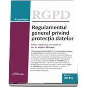 Regulamentul general privind protectia datelor - Editie ingrijita si adnotata de Andrei Savescu