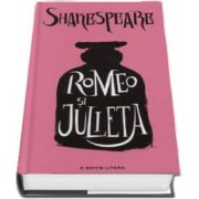 Romeo si Julieta de Seria William Shakespeare