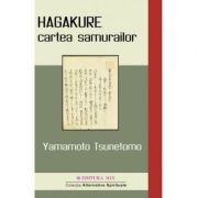 HAGAKURE - cartea samuraiului de Yamamoto Tsunetomo