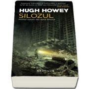 Silozul - Primul volum din seria Silozul de Hugh Howey - Editia 2018