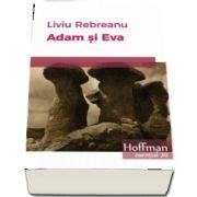 Adam si Eva de Liviu Rebreanu (Colectia esential 20)